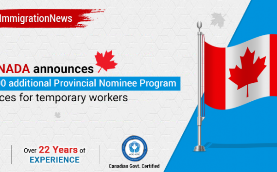 Canada Announces 2,000 Additional PNP Spaces for Temporary Workers